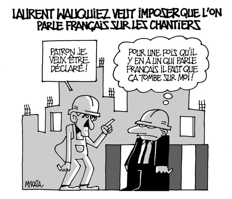 LAURENT WAUQUIEZ VEUT IMPOSER QUE L'ON PARLE FRANÇAIS SUR LES CHANTIERS
